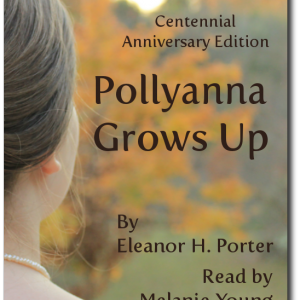Pollyanna Grows Up Audiobook Front Cover with Shadow