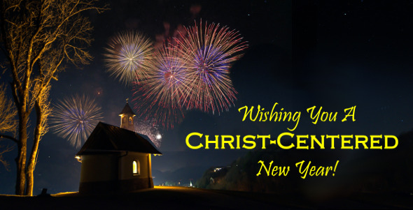 Wishing You A Christ-Centered New Year