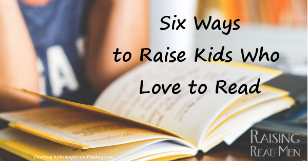 RRM Six Ways to Raise Kids Who Love to Read