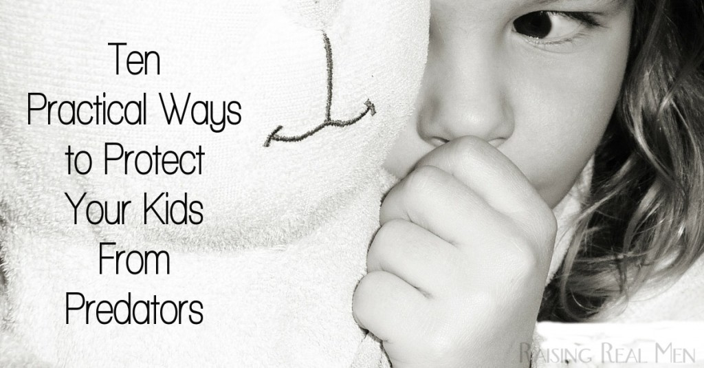 RRM Ten Practical Ways to Protect Your Child From Predators