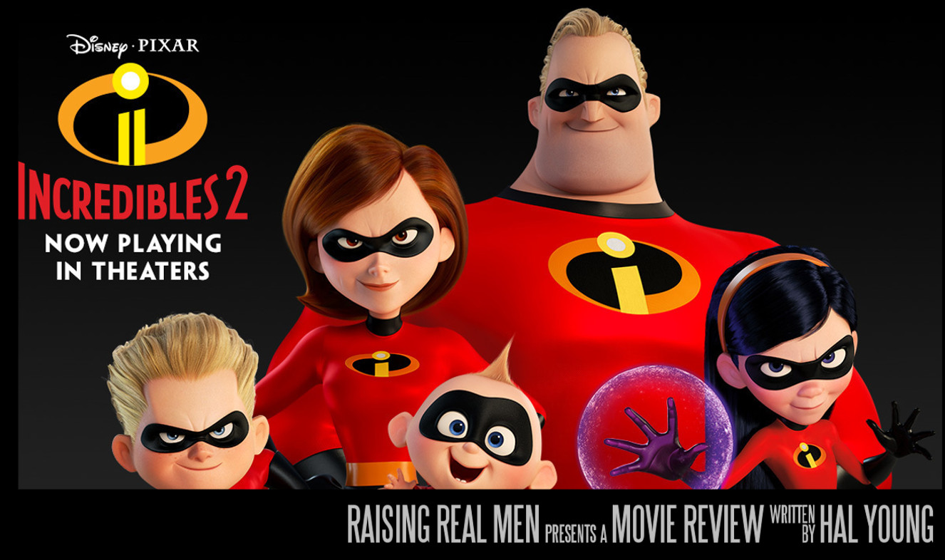 Raising Real Men » » Movie Review: The Incredibles 2